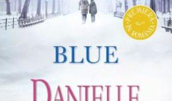 Cartea Blue – Danielle Steel (download, pret, reducere)