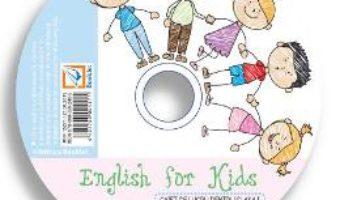 Cartea CD English for Kids – Clasa 1 – Cristina Mircea (download, pret, reducere)