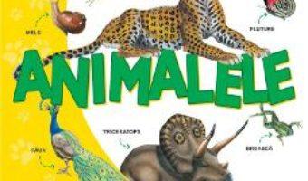 Cartea Descopera lumea – Animalele (download, pret, reducere)