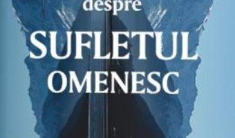 Cartea Filosofi greci crestini moderni despre sufletul omenesc – Constantin Cavarnos (download, pret, reducere)