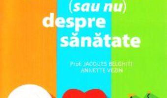 Cartea Idei preconcepute (sau nu) despre sanatate – Jacques Belghiti, Annette Vezin (download, pret, reducere)