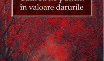 Cartea Calatoria autodescoperirii. Cum sa ne punem in valoare darurile – Filoteu Faros (download, pret, reducere)