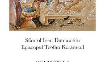 Cartea Cuvinte la Duminica Floriilor si la Joia Mare – Sfantul Ioan Damaschin (download, pret, reducere)