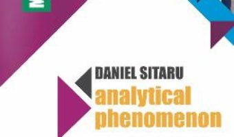 Cartea Analytical Phenomenon – Daniel Sitaru (download, pret, reducere)