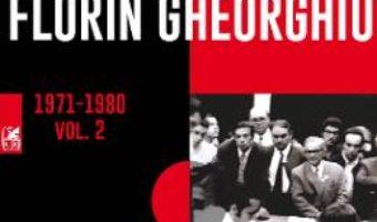 Cartea Integrala de sah vol. 2 1971-1980 – Florin Gheorghiu (download, pret, reducere)
