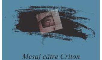 Cartea Mesaj catre Criton – Vasile Burlui (download, pret, reducere)