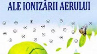 Cartea Aspecte biomedicale ale ionizarii aerului – Enache Liviu-Mircea (download, pret, reducere)