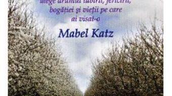 Cartea Cea mai usoara cale – Mabel Katz (download, pret, reducere)