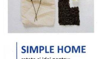 Cartea Simple Home – Gizella Kovats (download, pret, reducere)