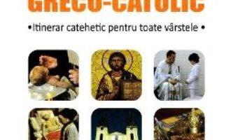Cartea Ghidul crestinului greco-catolic – Alexandru Buzalic (download, pret, reducere)