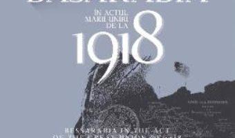 Cartea Basarabia in actul Marii Uniri de la 1918 – Ion Turcanu, Mihai Papuc (download, pret, reducere)