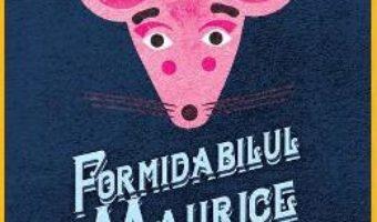 Cartea Formidabilul Maurice si oastea rozatoarelor savante – Terry Pratchett (download, pret, reducere)