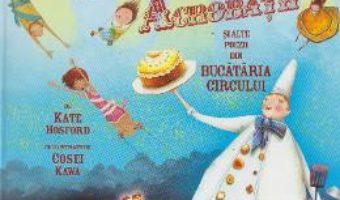 Cartea La masa cu acrobatii si alte poezii din bucataria circului – Kate Hosford (download, pret, reducere)