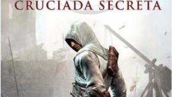 Cartea Assassin's Creed. Cruciada secreta – Oliver Bowden (download, pret, reducere)