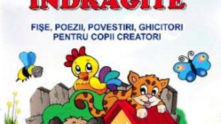 Cartea Animale indragite – Tatiana Tapalaga (download, pret, reducere)