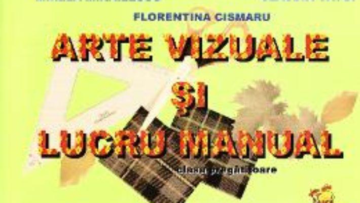 Cartea Arte vizuale si lucru manual – Clasa pregatitoare – Mirela Mihailescu (download, pret, reducere)