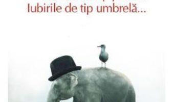 Cartea Iubirile de tip pantof. Iubirile de tip umbrela… – Matei Visniec (download, pret, reducere)