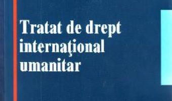 Cartea Tratat de drept international umanitar – Ion Dragoman, David Ungureanu (download, pret, reducere)