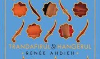 Cartea Trandafirul si hangerul – Renee Ahdieh (download, pret, reducere)
