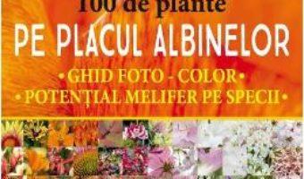 Cartea 100 de plante pe placul albinelor (download, pret, reducere)
