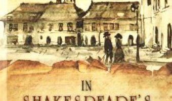 Cartea In Shakespeare's Shadow – A Novel from Transylvania – Walter Ubelhart (download, pret, reducere)