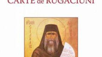 Cartea Carte de rugaciuni – Sfantul Siluan Athonitul (download, pret, reducere)