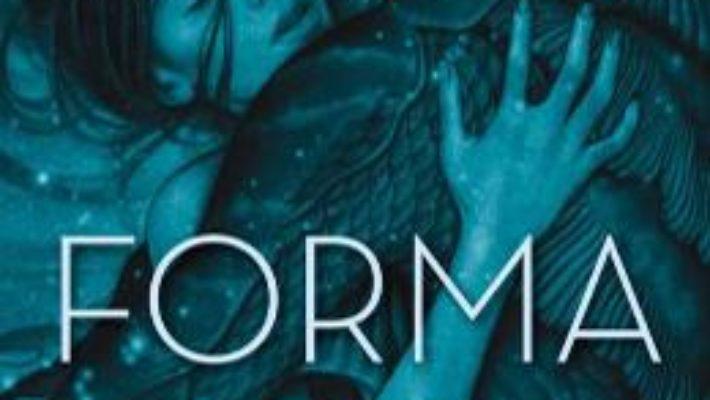 Cartea Forma apei – Guillermo del Toro, Daniel Kraus (download, pret, reducere)