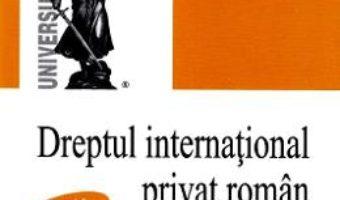 Cartea Dreptul international privat roman – Claudiu-Paul Buglea (download, pret, reducere)
