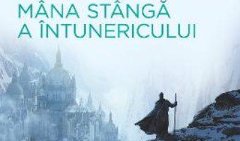 Cartea Mana stanga a intunericului – Ursula K. Le Guin (download, pret, reducere)