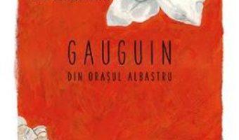 Cartea Gauguin din orasul albastru – Jean-Luc Bannalec (download, pret, reducere)