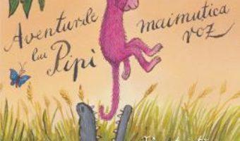 Cartea Aventurile lui Pipi, maimutica roz – Carlo Collodi (download, pret, reducere)