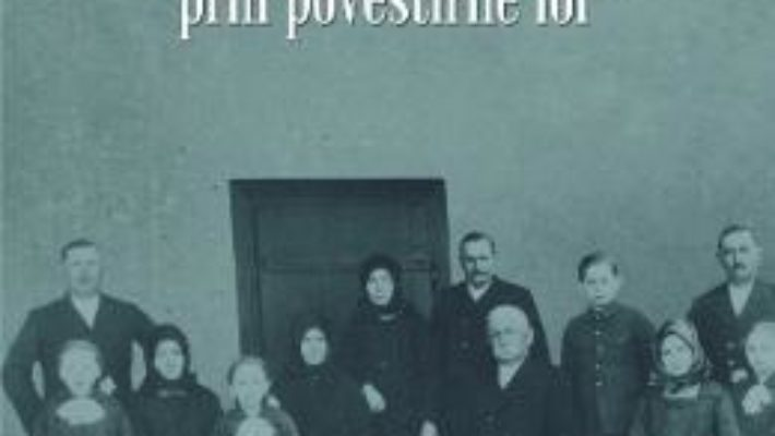 Cartea Germanii din Banat prin povestirile lor – Smaranda Vultur (download, pret, reducere)