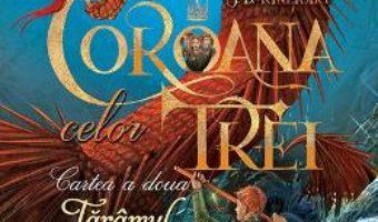 Cartea Coroana celor trei – Cartea a doua: Taramul pierdut – J.D. Rinehart (download, pret, reducere)