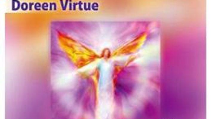 Cartea Invata cum sa comunici cu ingerii in 21 de zile – Doreen Virtue (download, pret, reducere)