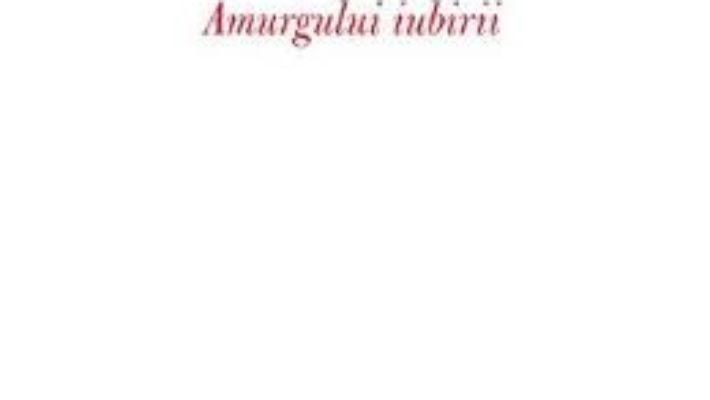 Cartea Jurnalul Amurgului Iubirii – Aurel Codoban (download, pret, reducere)