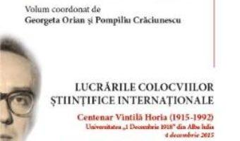 Cartea Vintila Horia, un ganditor pentru mileniul trei – Georgeta Orian, Pompiliu Craciunescu (download, pret, reducere)