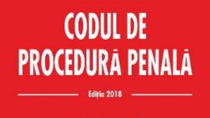 Cartea Codul penal. Codul de procedura penala ed.2018 – Petrut Ciobanu, Dragos Bogdan (download, pret, reducere)