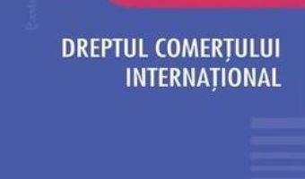 Cartea Dreptul comertului international – Carmen Tamara Ungureanu (download, pret, reducere)