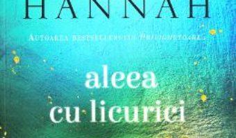 Cartea Aleea cu licurici – Kristin Hannah (download, pret, reducere)