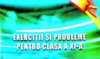Cartea Matematica – Clasa 11 – Exercitii si probleme – Gheorghe Adalbert Schneider (download, pret, reducere)