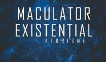 Cartea Maculator existential. Aforisme – Valeriu Butulescu (download, pret, reducere)