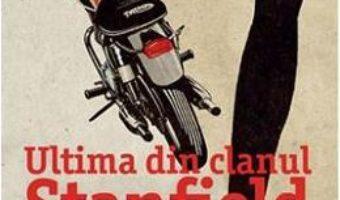 Cartea Ultima din clanul Stanfield – Marc Levy (download, pret, reducere)