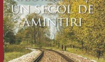 Cartea 250 de kilometri si un secol de amintiri – Lucian Ciuchita (download, pret, reducere)