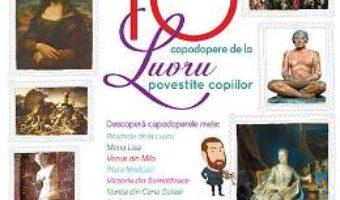 Cartea 10 capodopere de la Luvru povestite copiilor (Larousse) (download, pret, reducere)