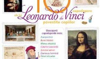 Cartea 10 capodopere ale lui Leonardo da Vinci povestite copiilor (Larousse) (download, pret, reducere)