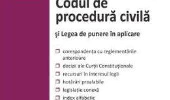 Cartea Codul de procedura civila si Legea de punere in aplicare Ed.2018 (download, pret, reducere)