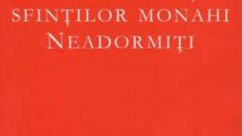 Cartea Ceaslovul si vietile sfintilor monahi neadormiti (download, pret, reducere)