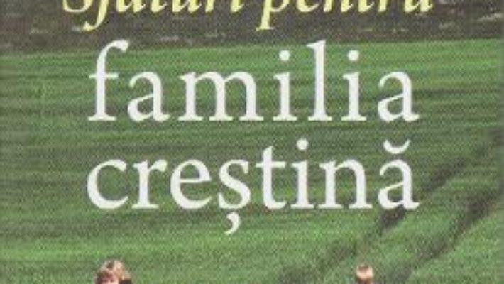 Cartea Sfaturi pentru familia crestina – Sfantul Ambrozie de la Optina (download, pret, reducere)