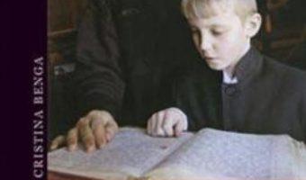 Cartea Idealul educational in pedagogia crestina – Cristina Benga (download, pret, reducere)