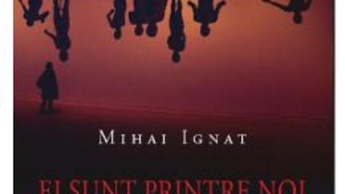 Cartea Ei sunt printre noi (Cartea monologurilor) – Mihai Ignat (download, pret, reducere)
